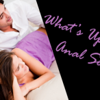 What's Up With Anal Sex
