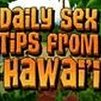 Daily Sex Tips From Hawaii