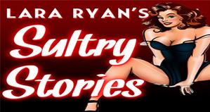 Lara Ryan's Sultry Stories