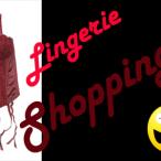 Lingerie Shopping
