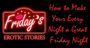 How to Make Your Every Night a Great Friday Night