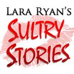 Lara Ryan Sultry Stories