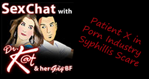 Patient X in Porn Industry Syphillis Scare