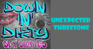 Down N' Dirty Naughty Tales: Unexpected Threesome