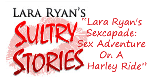 Lara Ryan's Sexcapade: Sex Adventure On A Harley Ride