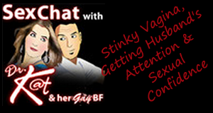 Stinky Vagina, Getting Husband's Attention & Sexual Confidence