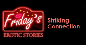 striking connection, friday night erotic story
