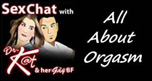 about orgasm, men orgasm, fake orgasm, orgasm, sex toys, erotic podcast
